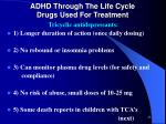 adhd through the life cycle drugs used for treatment3