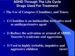 adhd through the life cycle drugs used for treatment4