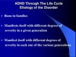 adhd through the life cycle etiology of the disorder1