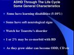 adhd through the life cycle some general characteristics
