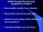adhd through the life cycle symptoms in children