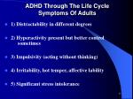 adhd through the life cycle symptoms of adults