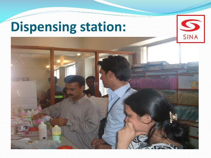Dispensing station: