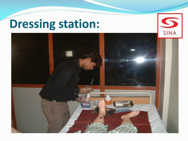 Dressing station: