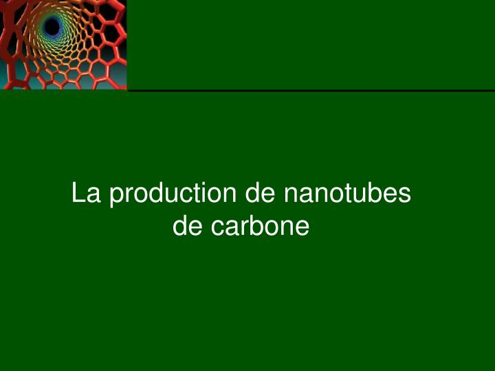 La production de nanotubes de carbone