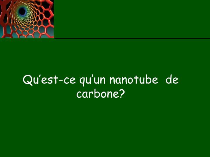 Qu'est-ce qu'un nanotube  de carbone?