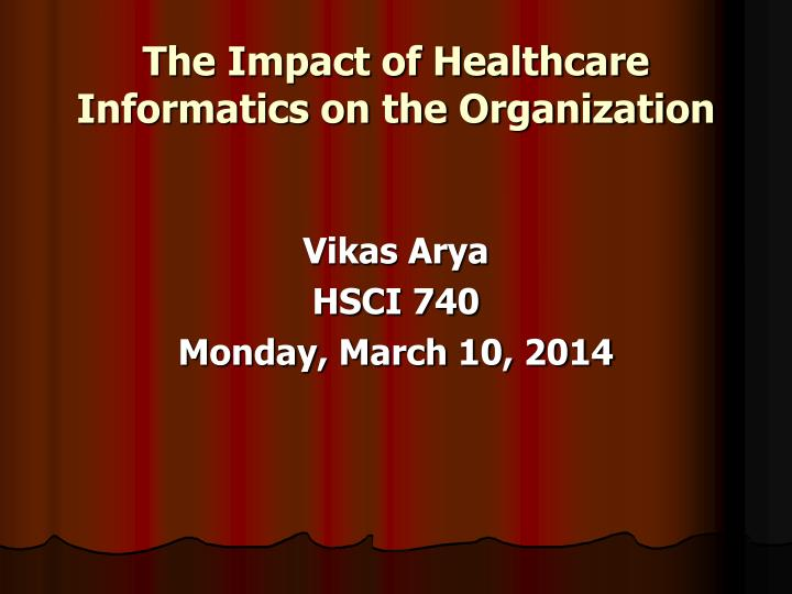 The impact of healthcare informatics on the organization l.jpg