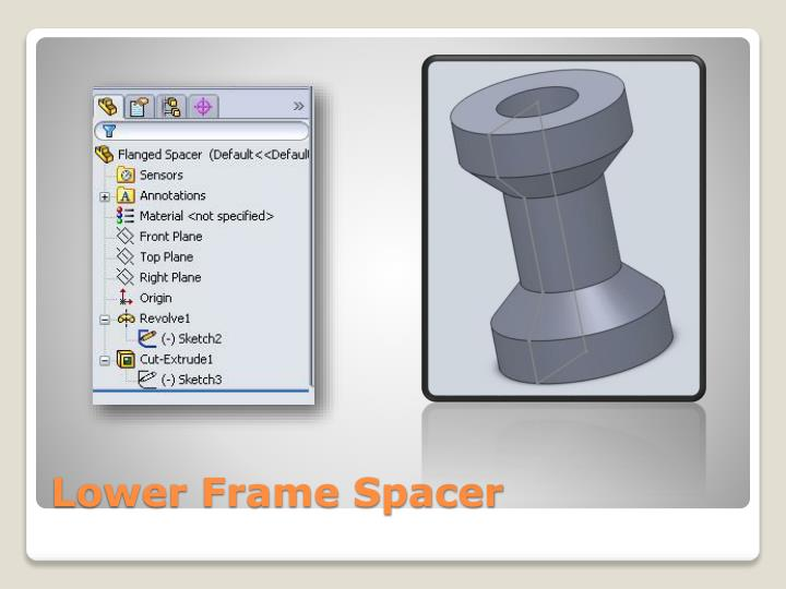 Lower Frame Spacer