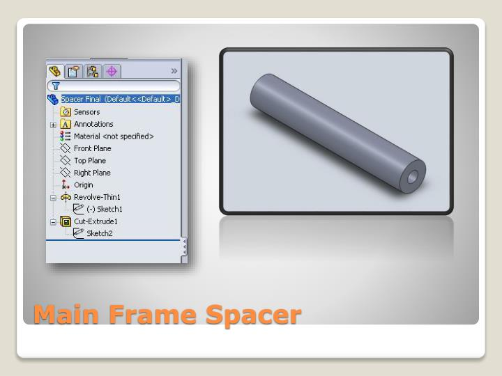 Main Frame Spacer