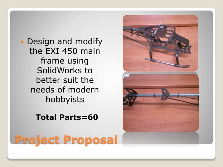 Design and modify the EXI 450 main frame using SolidWorks to better suit the needs of modern hobbyists