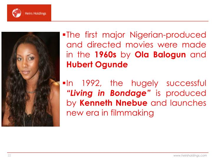 The first major Nigerian-produced and directed movies were made in the