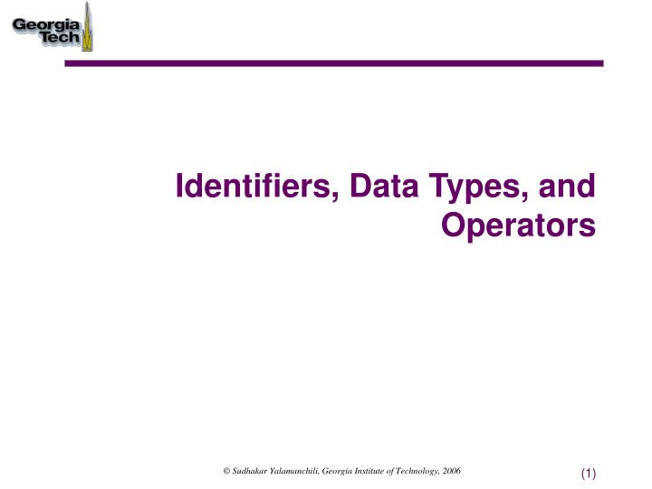 Identifiers data types and operators