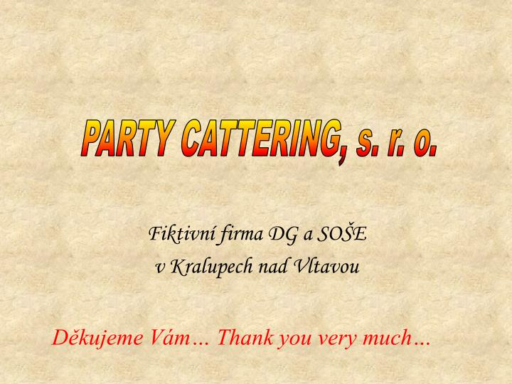 PARTY CATTERING, s. r. o.