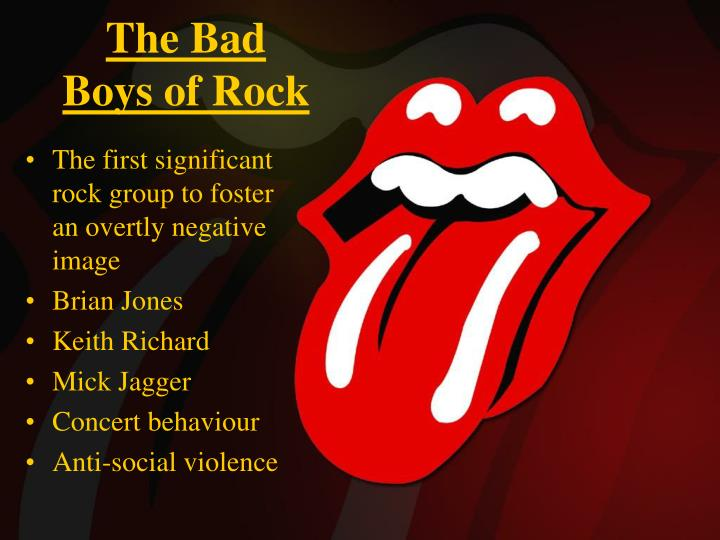 The Bad Boys of Rock