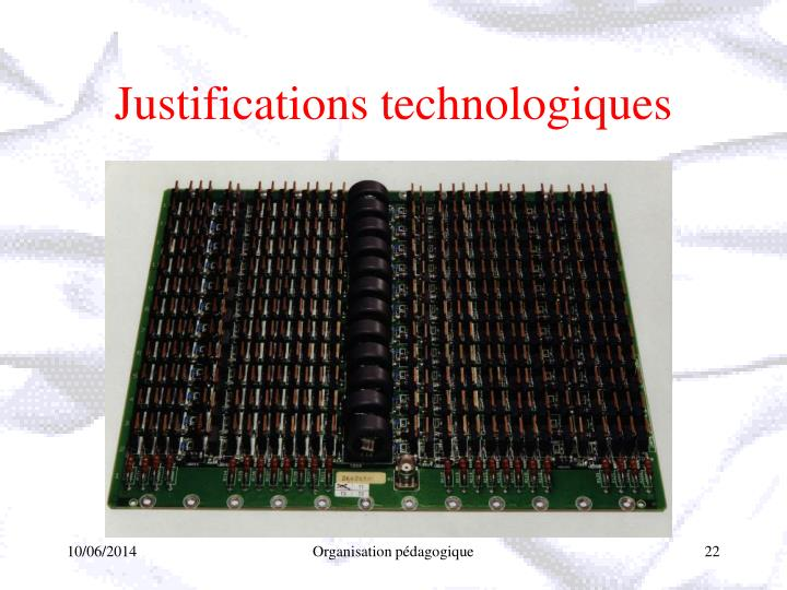 Justifications technologiques