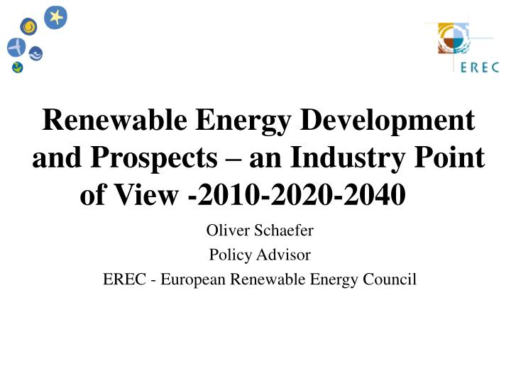 Renewable energy development and prospects an industry point of view 2010 2020 2040