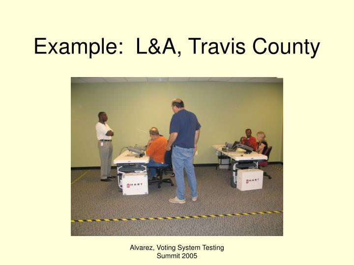Example:  L&A, Travis County