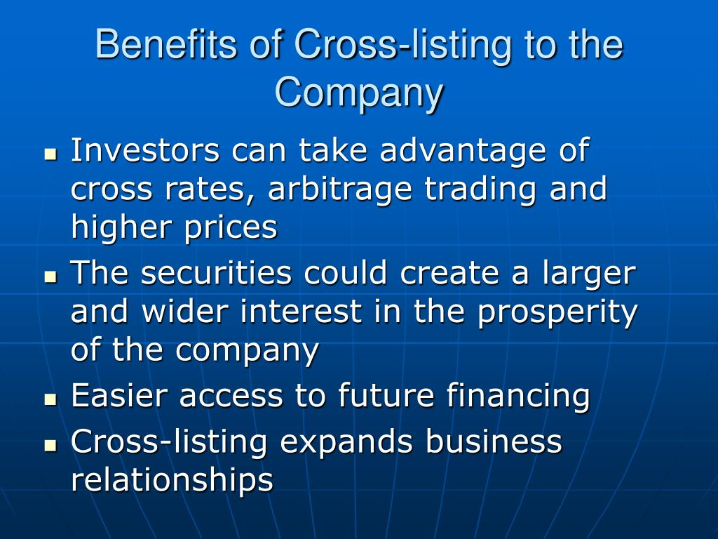 Benefits of Cross-listing to the Company