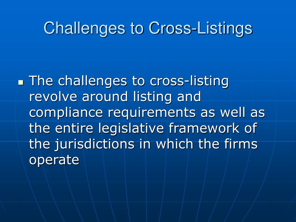 Challenges to Cross-Listings