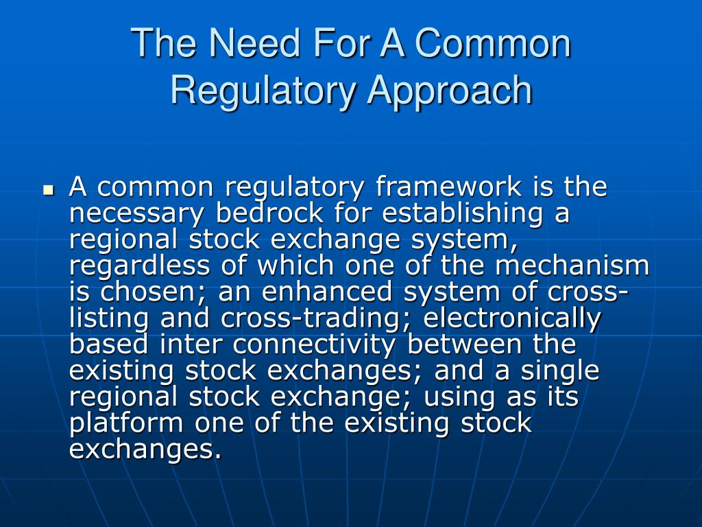 The Need For A Common Regulatory Approach