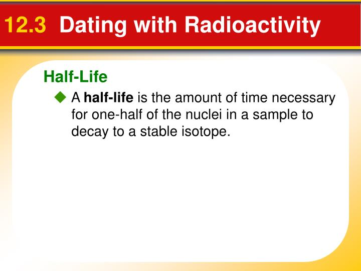 Section 12.3 Dating With Radioactivity Worksheet Answer Key
