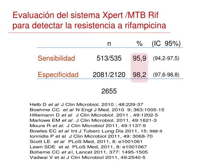 Evaluación del sistema Xpert /MTB Rif                                 para detectar la resistencia a rifampicina