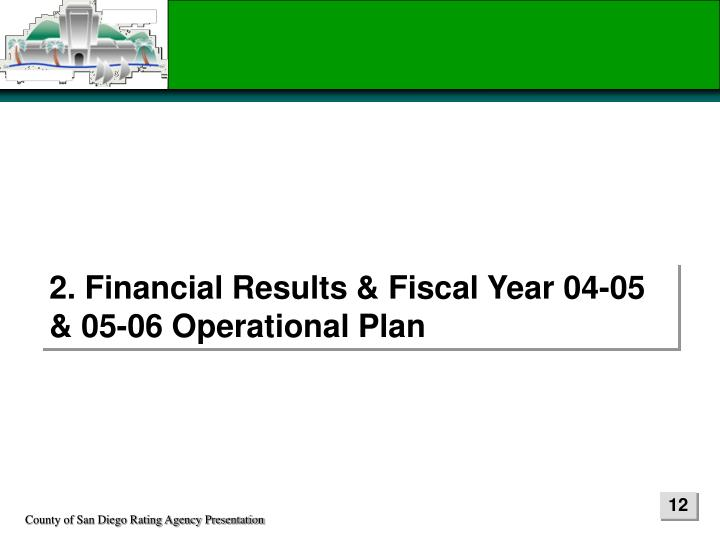 2. Financial Results & Fiscal Year 04-05 & 05-06 Operational Plan
