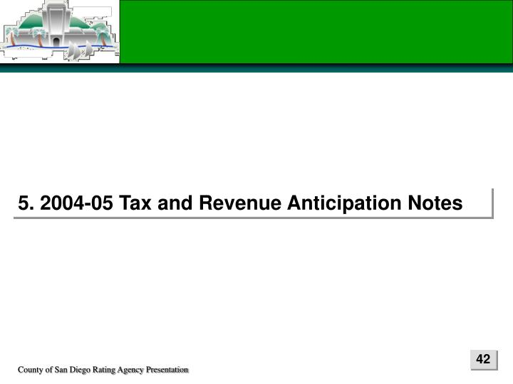 5. 2004-05 Tax and Revenue Anticipation Notes
