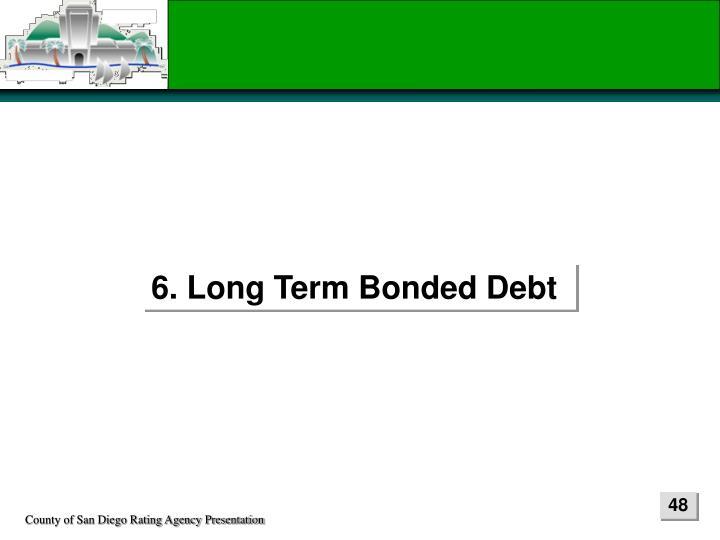 6. Long Term Bonded Debt