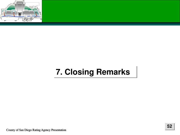 7. Closing Remarks