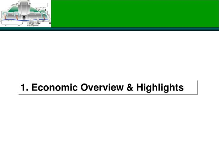 1. Economic Overview & Highlights