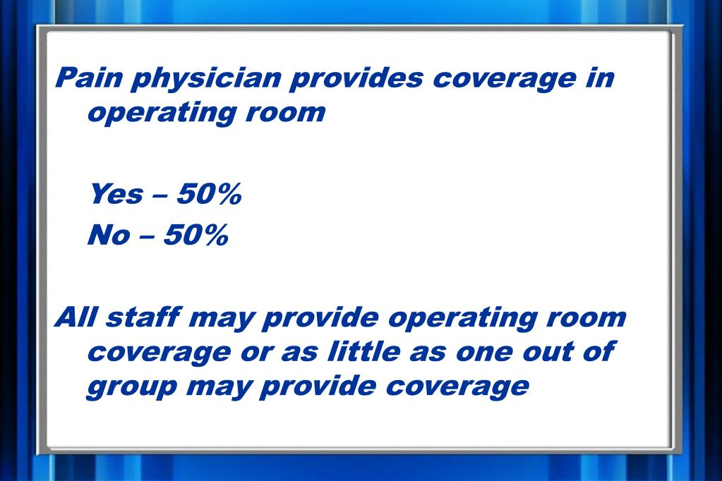 Pain physician provides coverage in operating room