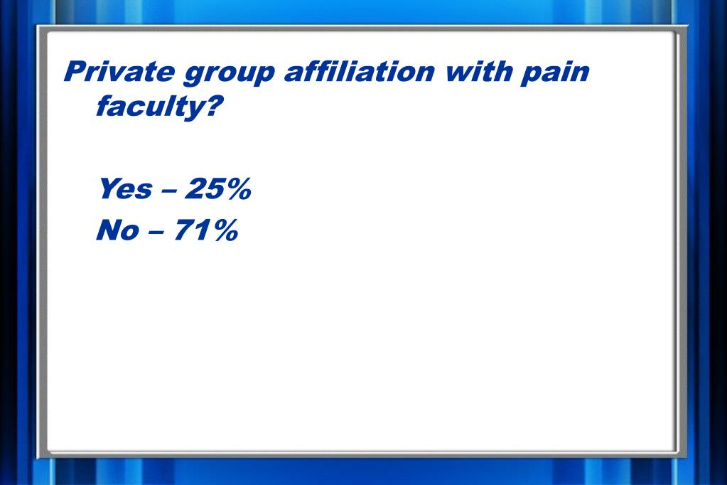 Private group affiliation with pain faculty?