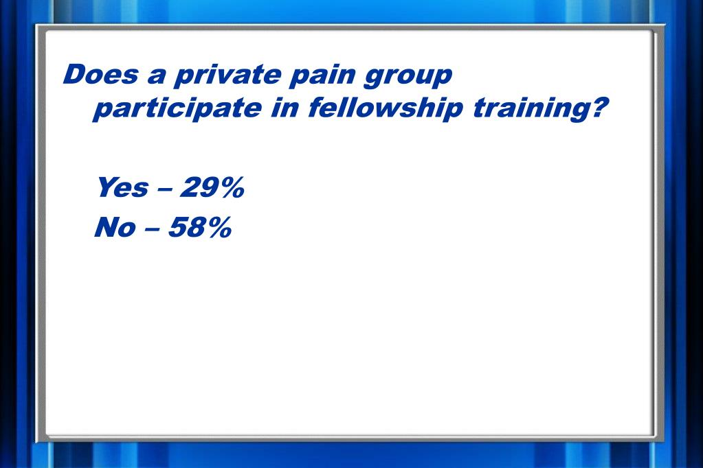 Does a private pain group participate in fellowship training?