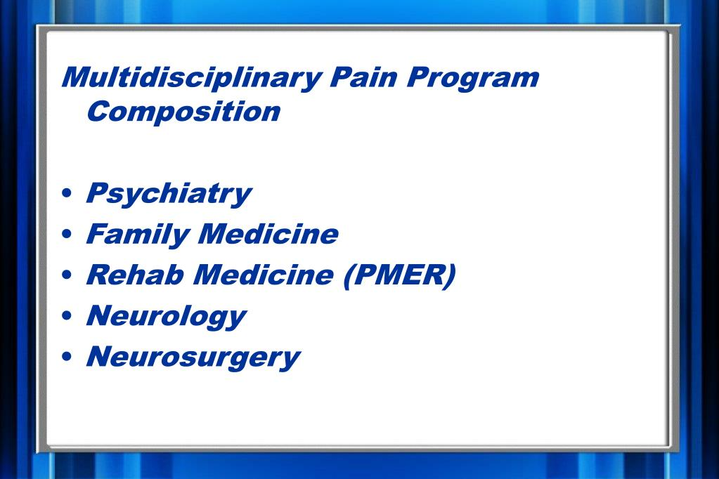Multidisciplinary Pain Program Composition