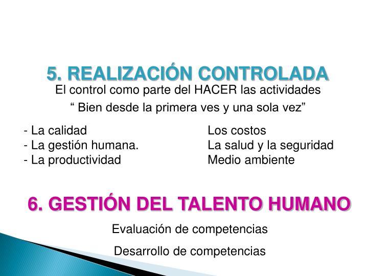 5. REALIZACIÓN CONTROLADA