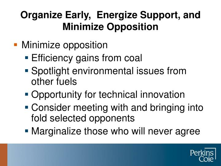 Organize Early,  Energize Support, and Minimize Opposition