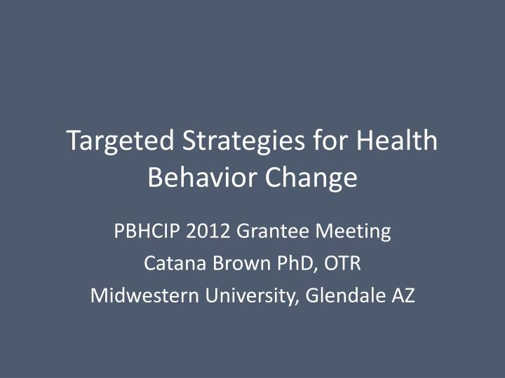 Targeted strategies for health behavior change