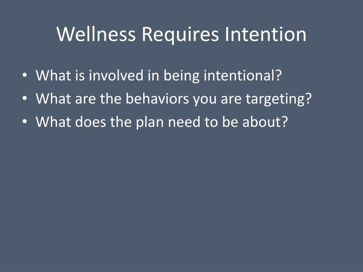 Wellness Requires Intention
