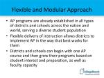 flexible and modular approach