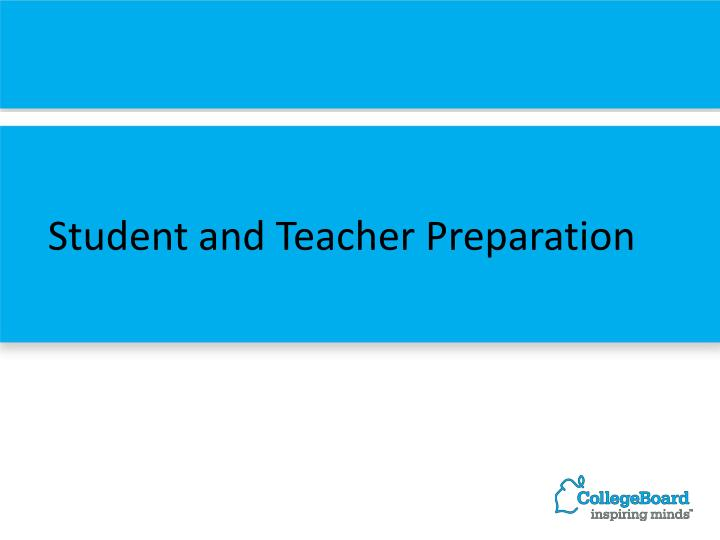 Student and Teacher Preparation