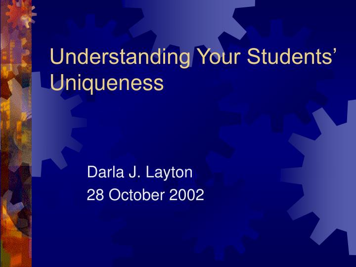 Understanding your students uniqueness l.jpg