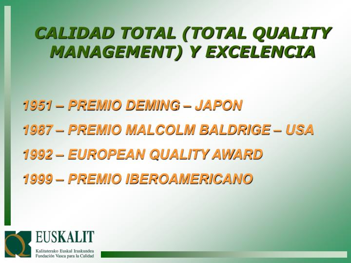 CALIDAD TOTAL (TOTAL QUALITY MANAGEMENT) Y EXCELENCIA