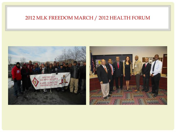 2012 MLK FREEDOM MARCH / 2012 HEALTH FORUM