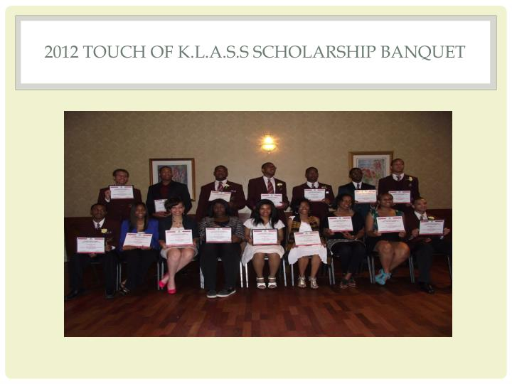 2012 TOUCH OF K.L.A.S.S SCHOLARSHIP BANQUET