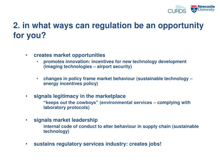 2. in what ways can regulation be an opportunity for you?