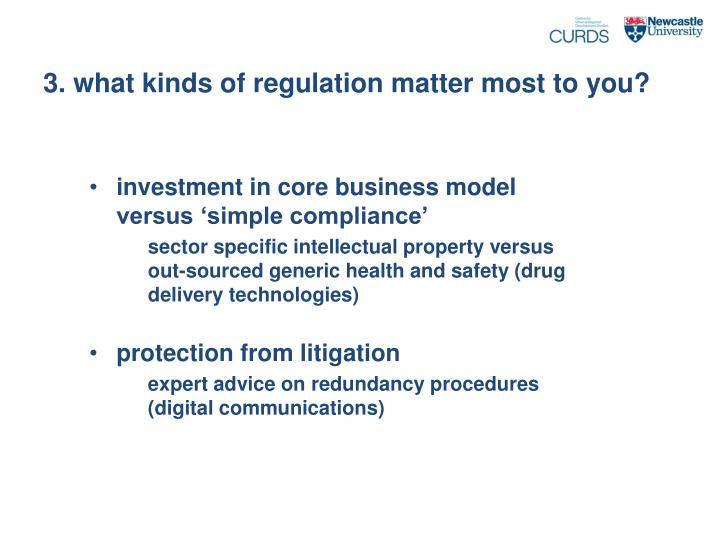 3. what kinds of regulation matter most to you?