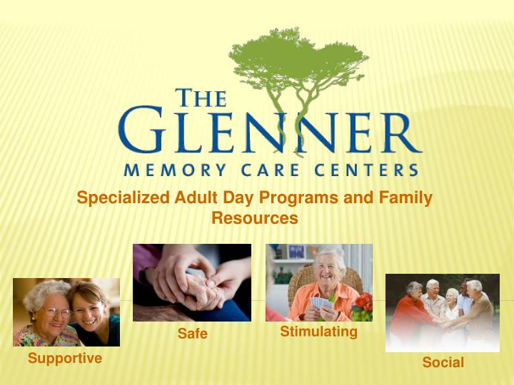 Specialized Adult Day Programs and Family Resources