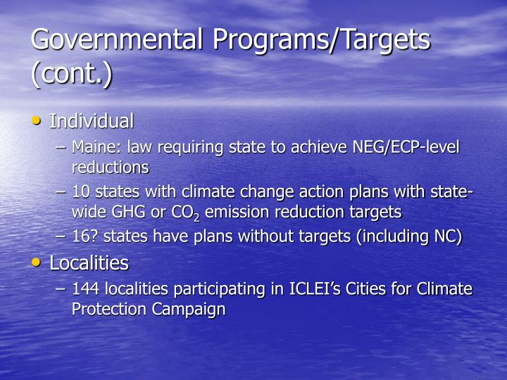 Governmental Programs/Targets (cont.)