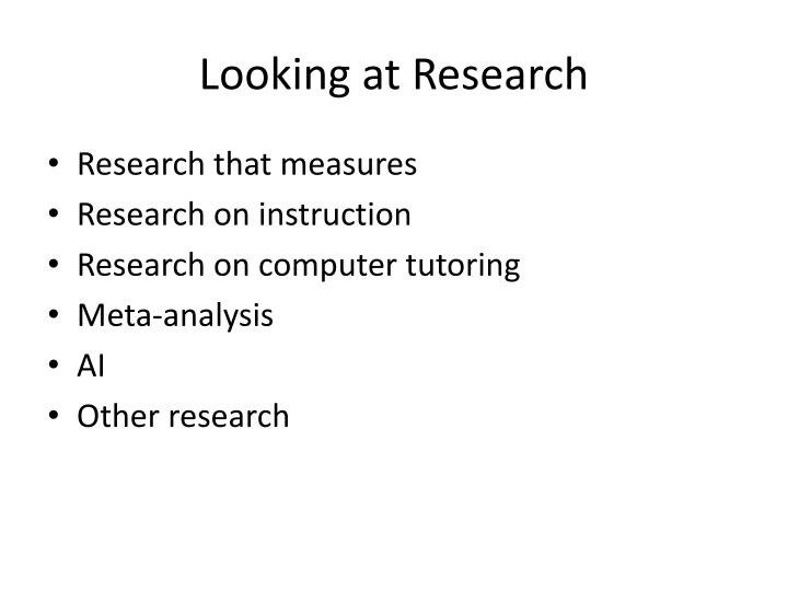 Looking at Research